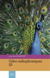 Odes radiophoniques III