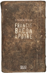 Francis Bacon apôtre