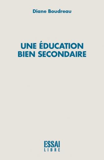 Une éducation bien secondaire